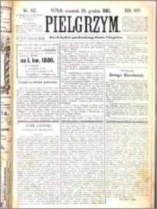 Pielgrzym, pismo religijne dla ludu 1885 nr 152
