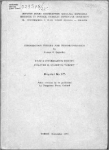 Information theory and thermodynamics Part I, Information theory. Chapter II, Quantum theory