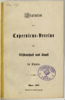 Statuten des Copernicus-Vereins für Wissenschaft und Kunst in Thorn