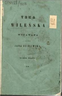 Teka Wileńska : wydawana przez Jana ze Śliwina 1858 nr 5