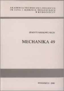 Zeszyty Naukowe. Mechanika / Akademia Techniczno-Rolnicza im. Jana i Jędrzeja Śniadeckich w Bydgoszczy, z.49 (231), 2000