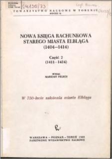 Nowa księga rachunkowa starego miasta elbląga 1404-1414. Cz. 2, (1411-1414)