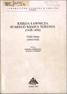Księga ławnicza starego miasta Torunia (1428-1456). Cz. 2, (1444-1456)