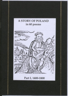 A story of Poland in 60 poems : celebrating six centuries of poetry in Polish. P. 1, 1400-1800