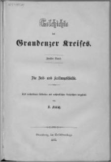 Geschichte des Graudenzer Kreises. Bd. 2, Die Zeit- und Kulturgeschichte : aus vorhandenen Urkunden und archiwalischen Nachrichten