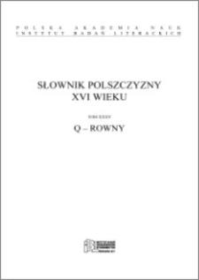 Słownik polszczyzny XVI wieku T. 35: Q - Rowny