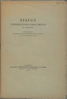 Statut Towarzystwa Naukowego w Toruniu uchwalony na nadzw. walnem zgromadzeniu członków dnia 27 grudnia 1933 r.