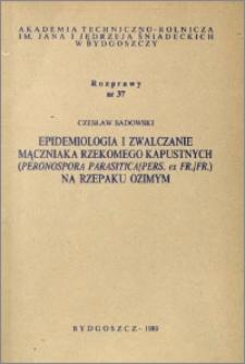 Epidemiologia i zwalczanie mączniaka rzekomego kapustnych (Peronospora parasitica / Pers. ex Fr./ Fr.) na rzepaku ozimym
