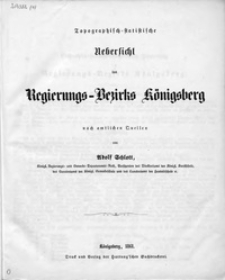 Topographisch-statistische Uebersicht des Regierungs-Bezirks Königsberg : nach amtlichen Quellen