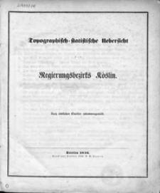 Topographisch-statistische Uebersicht des Regierungsbezirks Köslin : nach amtlichen Quellen zusammengestellt.