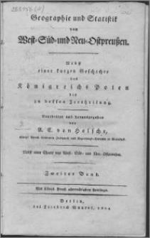 Geographie und Statistik von West- Süd- und Neu- Ostpreußen : nebst einer kurzen Geschichte des Königreichs Polen bis zu dessen Zertheilung. Bd. 2