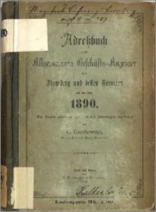 Adressbuch nebst allgemeinem Geschäfts-Anzeiger von Bromberg und dessen Vororten auf das Jahr 1890 : auf Grund amtlicher und privater Unterlagen