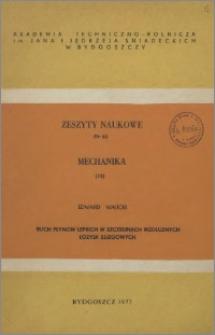 Zeszyty Naukowe. Mechanika / Akademia Techniczno-Rolnicza im. Jana i Jędrzeja Śniadeckich w Bydgoszczy, z.18 (50), 1977