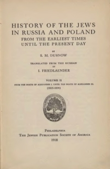 History of the Jews in Russia and Poland : from the earliest times until the present day. T. 2