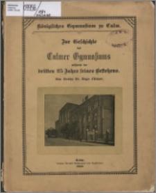 Beilage zum Jahresbericht des Königlichen Gymnasiums zu Culm, Ostern 1914