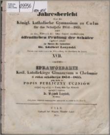Jahresbericht über das Königl. Katholische Gymnasium zu Culm für das Schuljahr 1854-1855