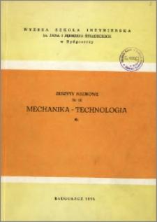 Zeszyty Naukowe. Mechanika-Technologia / Wyższa Szkoła Inżynierska im. Jana i Jędrzeja Śniadeckich w Bydgoszczy, z.6 (10), 1974