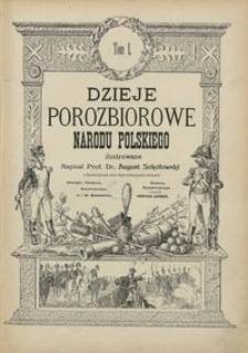 Dzieje porozbiorowe narodu polskiego ilustrowane. T. 1 [1796-1815]