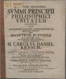 Dissertatio Metaphysica, Svmmi Principii Philosophici Vnitatem Evincens / Quam [...] Pvblice Defendet M. Carolvs Daniel Revsch