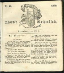 Thorner Wochenblatt 1839, Nro. 16 + Beilage, Thorner wöchentliche Zeitung