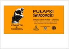 Pułapki świadomości : wykład dr Anity Pacholik-Żuromskiej : 21/02/2013 : [zaproszenie]