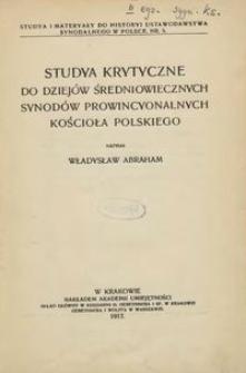 Studia krytyczne do dziejów średniowiecznych synodów prowincjonalnych kościoła polskiego