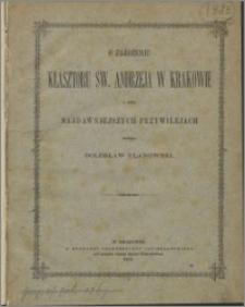 O założeniu klasztoru św. Andrzeja w Krakowie i jego najdawniejszych przywilejach