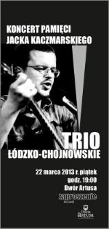 Koncert pamięci Jacka Kaczmarskiego : Trio Łódzko-Chojnowskie : 22 marca 2013 r. : zaproszenie dla 2 osób