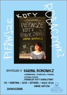 """""""Pierwsze koty robaczywki"""" : spotkanie z Kariną Bonowicz : 09 kwietnia 2013 : zaproszenie"""