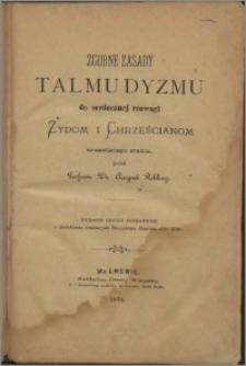 Zgubne zasady talmudyzmu do serdecznej rozwagi Żydom i chrześcijanom wszelkiego stanu
