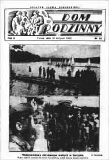 Dom Rodzinny : dodatek tygodniowy Słowa Pomorskiego, 1932.08.14 R. 8 nr 33