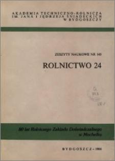 Zeszyty Naukowe. Rolnictwo / Akademia Techniczno-Rolnicza im. Jana i Jędrzeja Śniadeckich w Bydgoszczy, z.24 (145), 1988