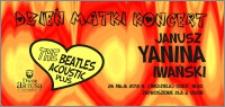Dzień Matki koncert : Janusz Yanina Iwański : 26 maja 2013 : The Beatles Acoustic Plus : zaproszenie dla 2 osób