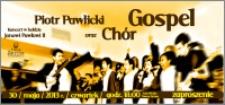 Koncert w hołdzie Janowi Pawłowi II : Piotr Pawlicki oraz Chór Gospel : 30 maja 2013 r. : zaproszenie