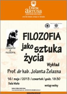 Filozofia jako sztuka życia : wykład prof. dr hab. Jolanty Żelaznej : 16 maja 2013