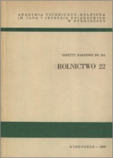 Zeszyty Naukowe. Rolnictwo / Akademia Techniczno-Rolnicza im. Jana i Jędrzeja Śniadeckich w Bydgoszczy, z.22 (132), 1986