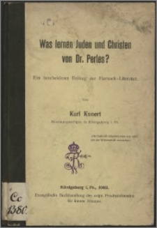 Was lernen Juden und Christen von Dr. Perles ? : ein bescheidener Beitrag zur Harnack-Literatur