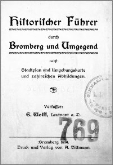 Historischer Führer durch Bromberg und Umgegend : nebst Stadtplan und Umgebungskarte und zahlreichen Abbildungen
