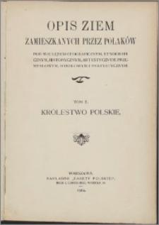 Opis ziem zamieszkanych przez Polaków pod względem geograficznym, etnograficznym, historycznym, artystycznym, przemysłowym, handlowym i statystycznym. T. 2, Królestwo Polskie