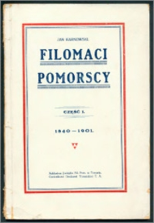 Filomaci pomorscy. Cz. 1. 1840-1901