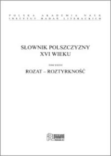 Słownik polszczyzny XVI wieku T. 36: Rozat - Roztyrkność
