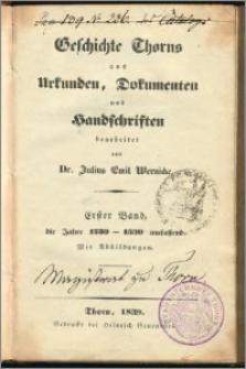 Geschichte Thorns aus Urkunden, Dokumentaten und Handschriften. Bd. 1, Die Jahre 1230-1530 umfassend