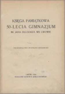 Księga pamiątkowa 50-lecia Gimnazjum im. Jana Długosza we Lwowie