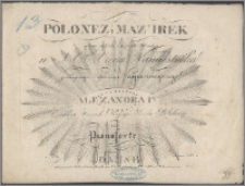 Polonez i mazurek : grany na balu danym dn. 18 pazd. u [...] Xięcia Namiestnika zaszczyconym bytnością [...] Aleksandra Igo [...] na pianoforte