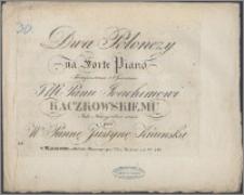 Dwa polonezy : na forte piano : skomponowane i ofiarowane [...] Joachimowi Kaczkowskiemu jako nauczycielowi swemu