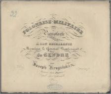 Polonaise militaire : pour le pianoforte : composée et dediée à [...] Monsieur le General Lieutenat de Gendre
