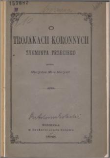 O trojakach koronnych Zygmunta Trzeciego