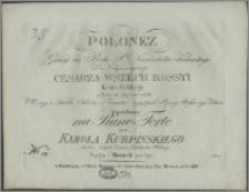 Polonez : grany na balu Xcia Namiestnika Królewskiego dla Najjasnieyszego Cesarza [...] w dniu 18 stycznia r. 1823 : ułożony na wielką orkiestrę z tematów wyiętych z opery Rossiniego Zelmira i przełożony na piano-forte