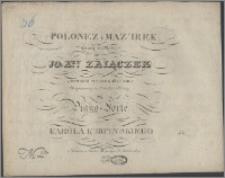 Polonez i mazurek : grany na balu JO. X-ej Zaiączek w ostatani wtorek 1825 roku : skomponowany na orkiestrę i ułożony na pianoforte