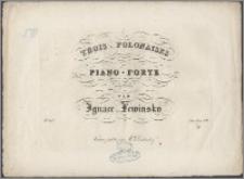 Trois polonaises : pour le piano-forte